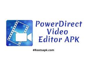 PowerDirector Video Editor APK